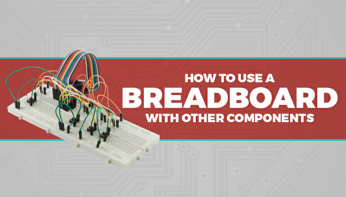 How To Use A Breadboard With Other Components