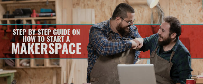 how to start a makerspace