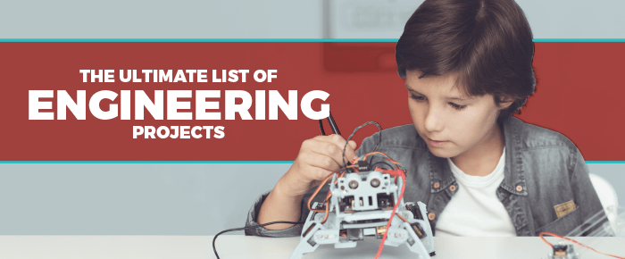 The Ultimate List of Engineering Projects